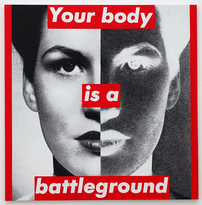 Your Body is a Battleground by Barbara Kruger.